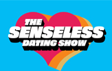 The Senseless Dating Show